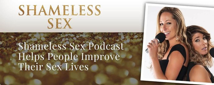 Shameless Sex Podcast Helps People Improve Their Sex Lives