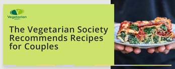 The Vegetarian Society Recommends Recipes for Couples