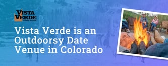 Vista Verde is an Outdoorsy Date Venue in Colorado