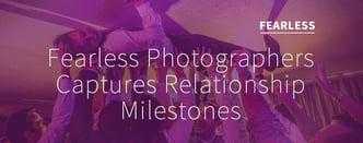 Fearless Photographers Captures Relationship Milestones