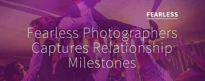 Fearless Photographers Captures Weddings And Relationship Milestones