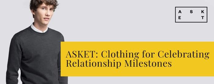 Asket Makes Clothing For Celebrating Relationship Milestones