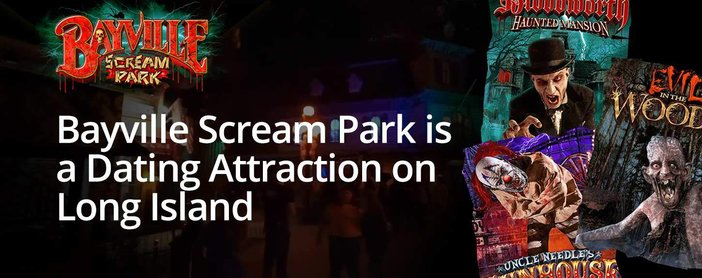 Bayville Scream Park Is A Fun Dating Attraction