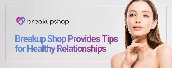 Breakup Shop Provides Tips For Healthy Relationships