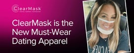 ClearMask is the New Must-Wear Dating Apparel