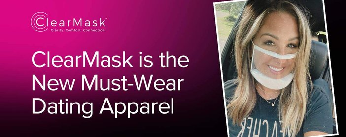 Clearmask Offers New Must Wear Dating Apparel