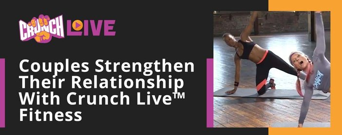 Crunch Live Fitness Sessions Can Help Couples Strengthen Relationship