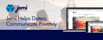 Jami Helps Daters Communicate Privately & Safely