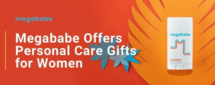 Megababe Personal Care Products Are Thoughtful Gifts For Women
