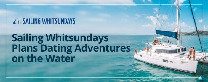 Sailing Whitsundays Plans Dating Adventures