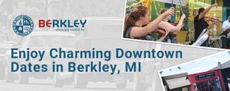 Enjoy Charming Downtown Dates in Berkley, MI