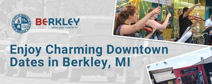 Enjoy Charming Downtown Dates In Berkley Michigan