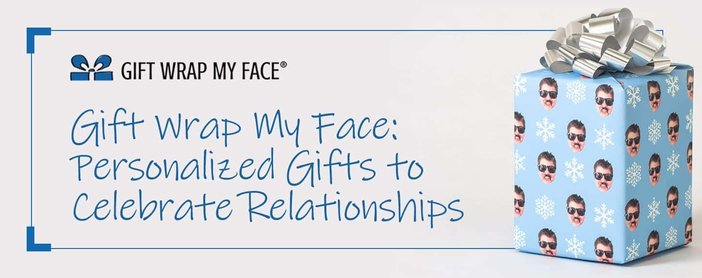 Gift Wrap My Face Can Personalize Gifts To Celebrate Relationships