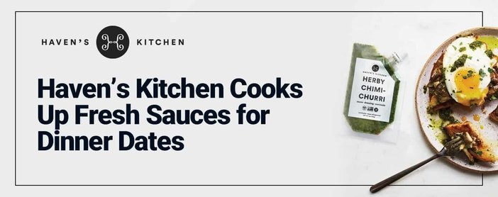Havens Kitchen Cooks Up Fresh Sauces For Dinner Dates