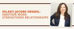 Hilary Jacobs Hendel: Emotion Work Strengthens Relationships