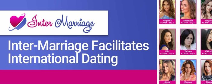 Inter Marriage Facilitates International Dating
