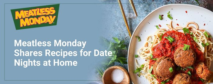 Meatless Mondays Shares Recipes For Date Nights At Home