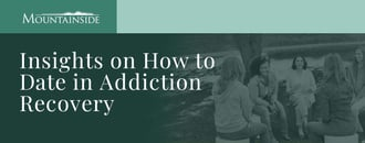 Insights on How to Date in Addiction Recovery