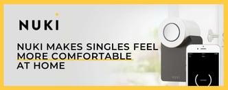 Nuki Makes Singles Feel More Comfortable at Home