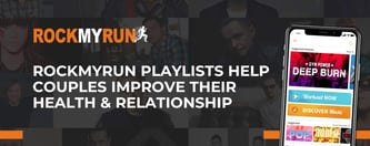 RockMyRun Playlists Strengthen Couples' Relationships