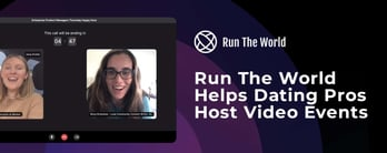 Run The World: Dating Pros Host Video Networking Events