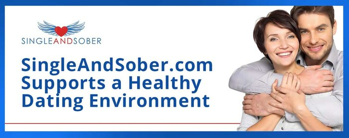 Single And Sober Supports A Healthy Dating Environment