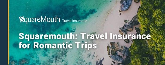Squaremouth Travel Insurance For Romantic Getaways