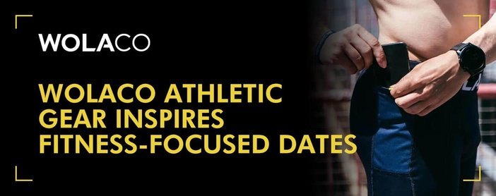 Wolaco Athletic Gear Inspires Fitness Focused Dates