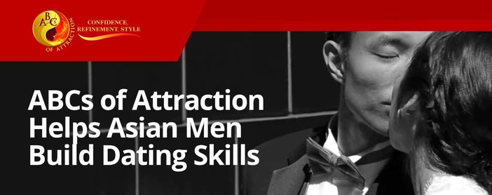 Abcs Of Attraction Helps Asian American Men Build Dating Skills