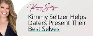 Kimmy Seltzer Helps Daters Present Their Best Selves