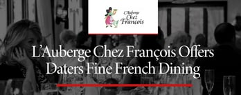 L'Auberge Chez François Offers Daters Fine French Dining