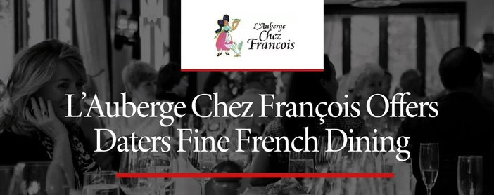 Lauberge Chez Francois Offers Daters Fine French Dining