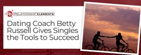 Dating Coach Betty Russell Gives Singles the Tools to Succeed
