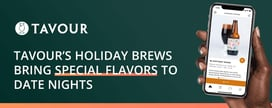 Tavour's Holiday Brews Bring Special Flavors to Date Nights