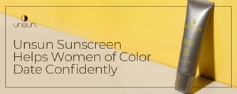 Unsun Sunscreen Helps Women of Color Date Confidently