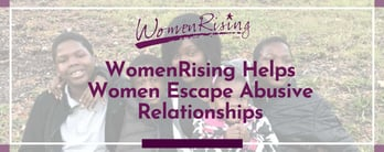 WomenRising Helps Women Escape Abusive Relationships