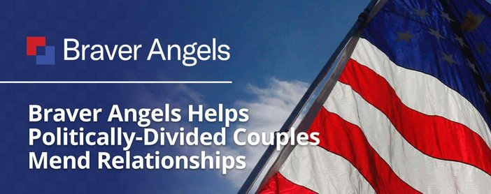 Braver Angels Helps Politically Divided Couples Mend Relationships