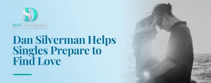 Dan Silverman Helps Singles Prepare To Find Love