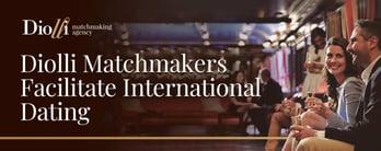 Diolli Matchmakers Facilitate International Dating