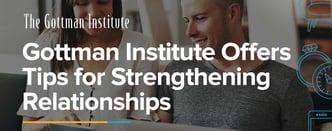 Gottman Institute Offers Tips for Strengthening Relationships