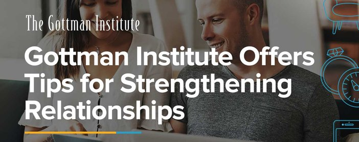 Gottman Institute Insights To Strengthen Relationships During Covid