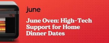 June Oven: High-Tech Support for Home Dinner Dates