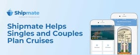 Shipmate Helps Singles and Couples Plan Cruises