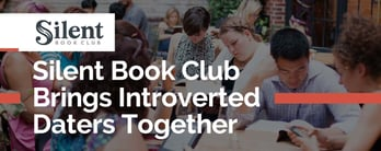 Silent Book Club Brings Introverted Daters Together