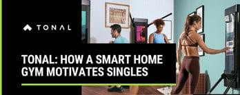 Tonal: How a Smart Home Gym Motivates Singles