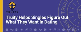Truity Helps Singles Figure Out What They Want in Dating