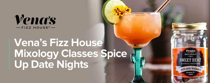 Venas Fizz House Mixology Classes Spice Up Date Nights