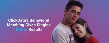 ClickDate's Behavioral Matching Gives Singles Better Results