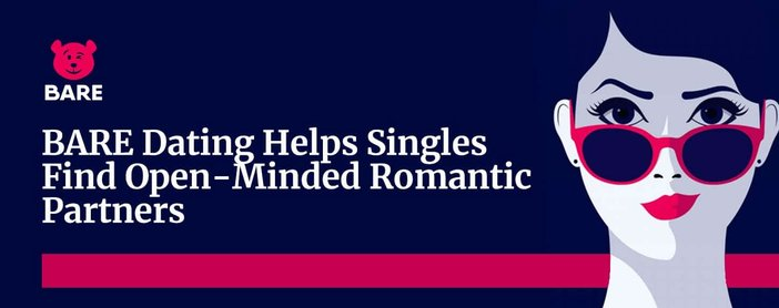 Bare Dating Helps Singles Find Open Minded Partners