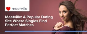 Meetville: A Popular Dating Site Where Singles Find Perfect Matches